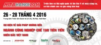 MTA Hanoi 2016 The 4rd international Precision Engineering, Machine tools and Metalworking Exhibition & Conference 26 - 28 April 2016